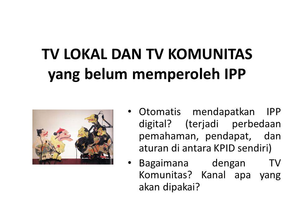 TV LOKAL DAN TV KOMUNITAS yang belum memperoleh IPP