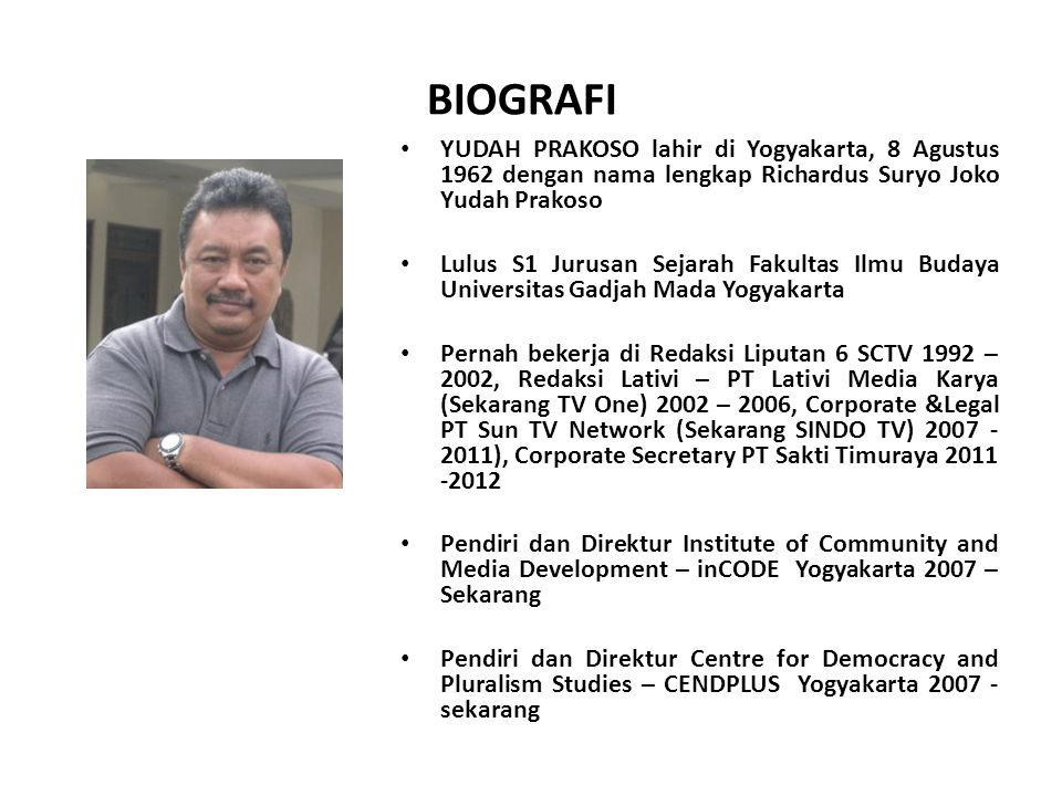 BIOGRAFI YUDAH PRAKOSO lahir di Yogyakarta, 8 Agustus 1962 dengan nama lengkap Richardus Suryo Joko Yudah Prakoso.