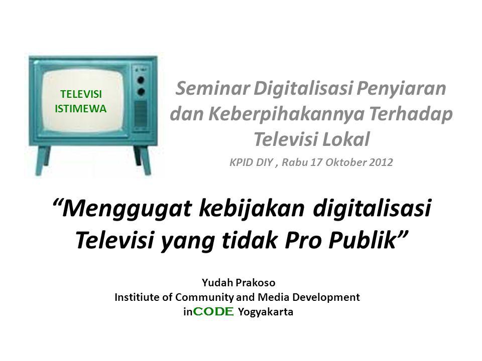 Menggugat kebijakan digitalisasi Televisi yang tidak Pro Publik