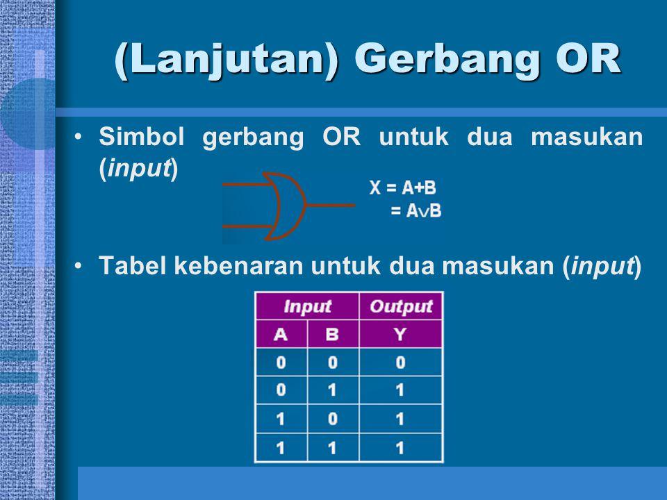 (Lanjutan) Gerbang OR Simbol gerbang OR untuk dua masukan (input)