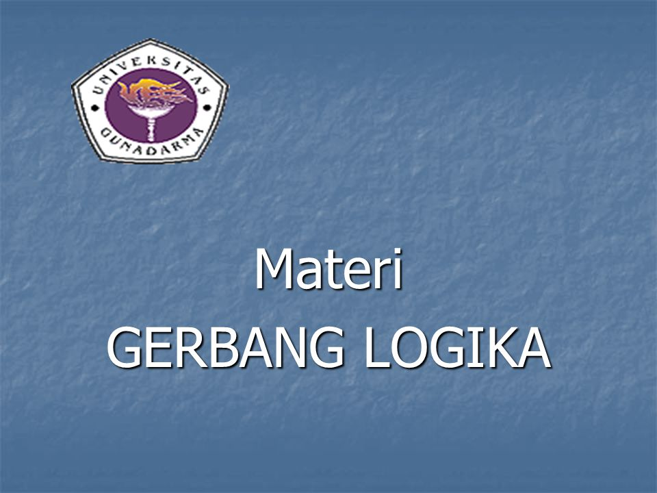 Materi GERBANG LOGIKA