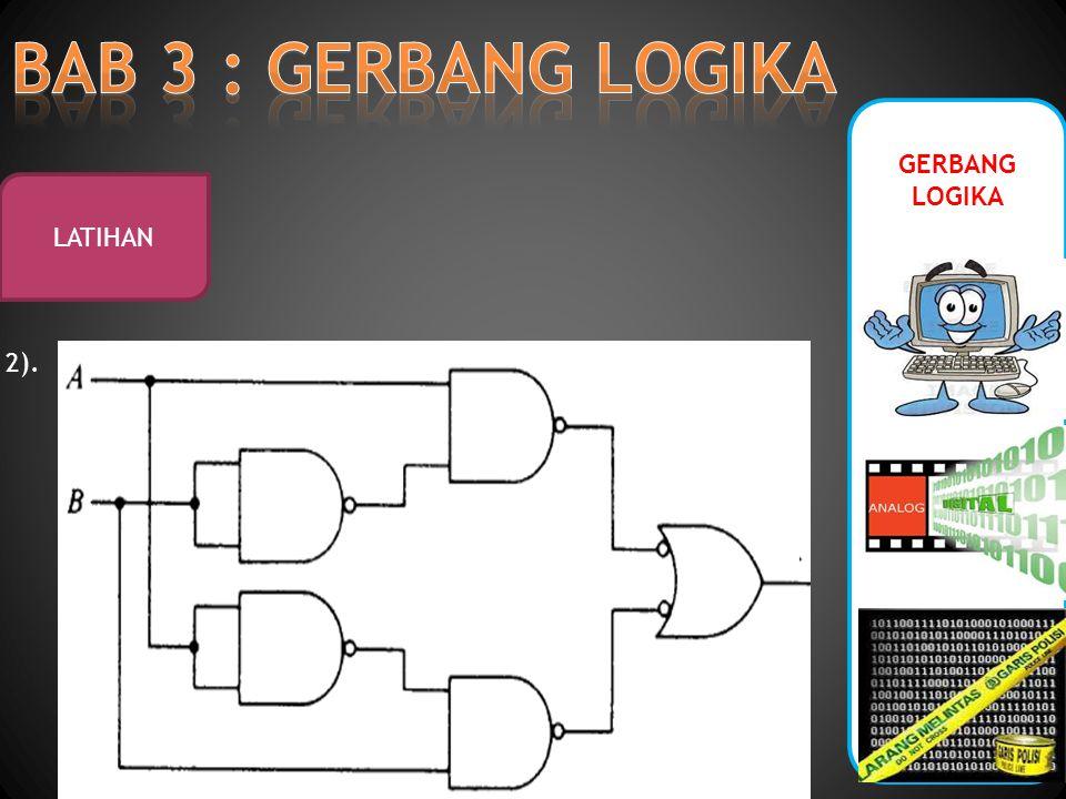 BAB 3 : GERBANG LOGIKA GERBANG LOGIKA LATIHAN 2).