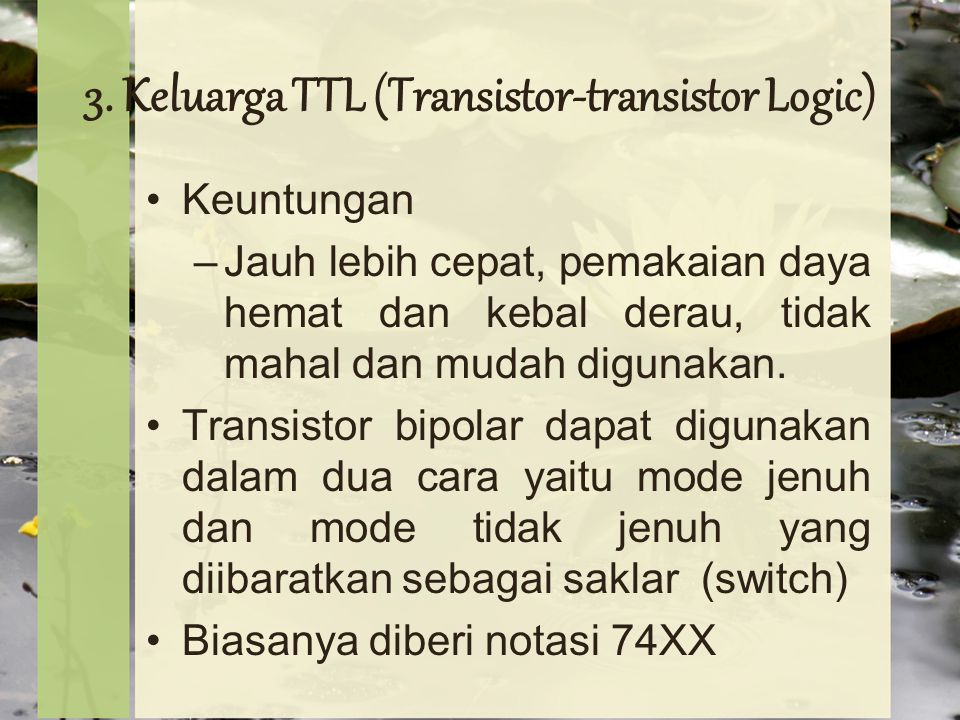3. Keluarga TTL (Transistor-transistor Logic)