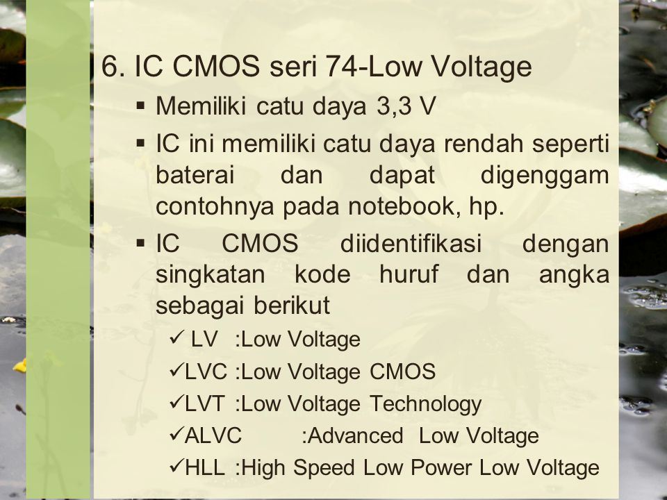 6. IC CMOS seri 74-Low Voltage