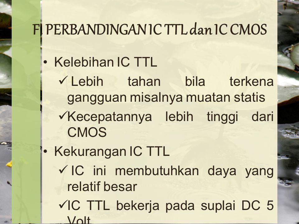 F. PERBANDINGAN IC TTL dan IC CMOS