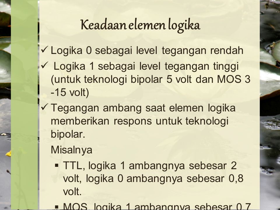 Keadaan elemen logika Logika 0 sebagai level tegangan rendah