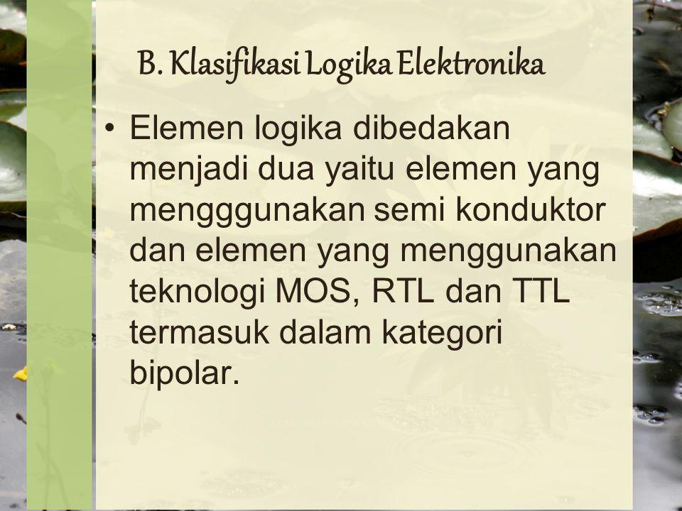 B. Klasifikasi Logika Elektronika