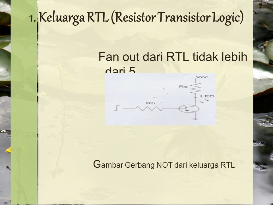 1. Keluarga RTL (Resistor Transistor Logic)