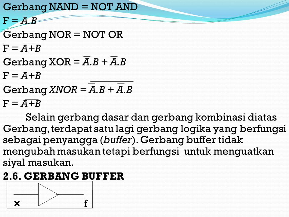 Gerbang NAND = NOT AND F = A