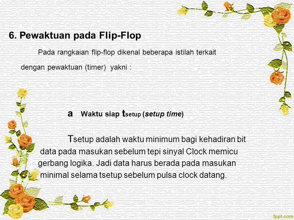 6. Pewaktuan pada Flip-Flop