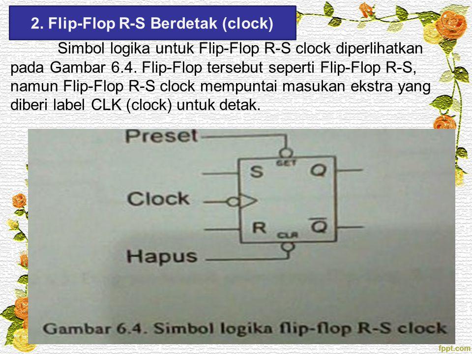 2. Flip-Flop R-S Berdetak (clock)