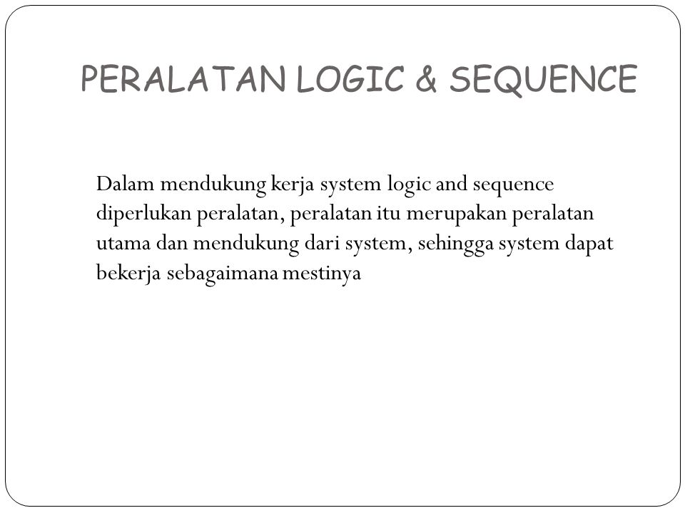 PERALATAN LOGIC & SEQUENCE