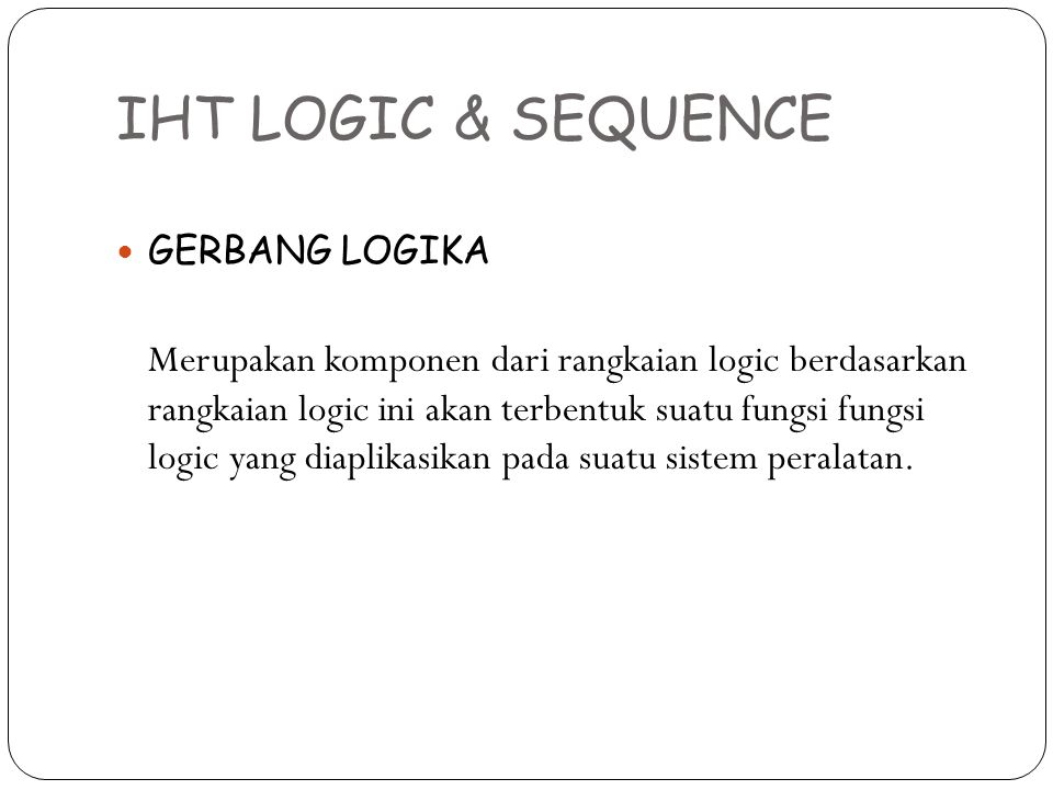 IHT LOGIC & SEQUENCE GERBANG LOGIKA.