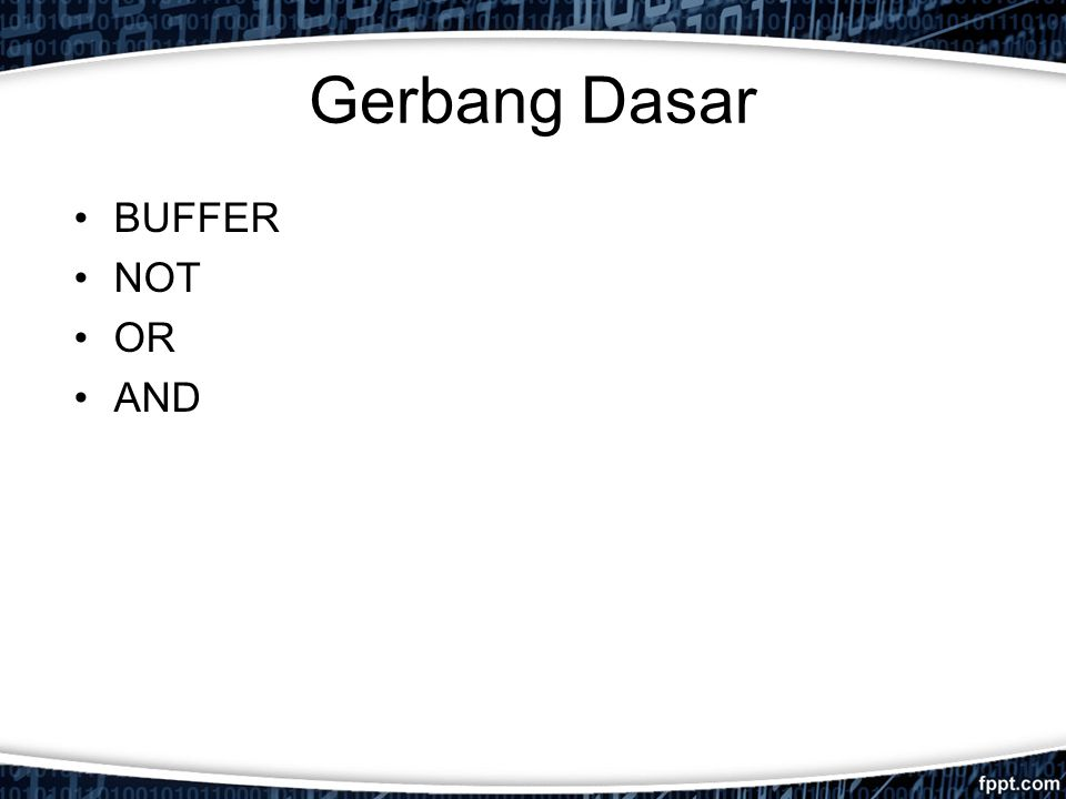 Gerbang Dasar BUFFER NOT OR AND