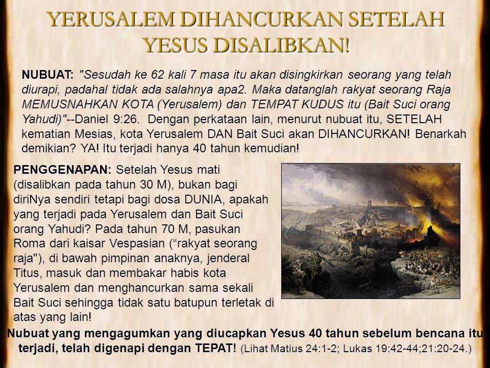 YERUSALEM DIHANCURKAN SETELAH YESUS DISALIBKAN!