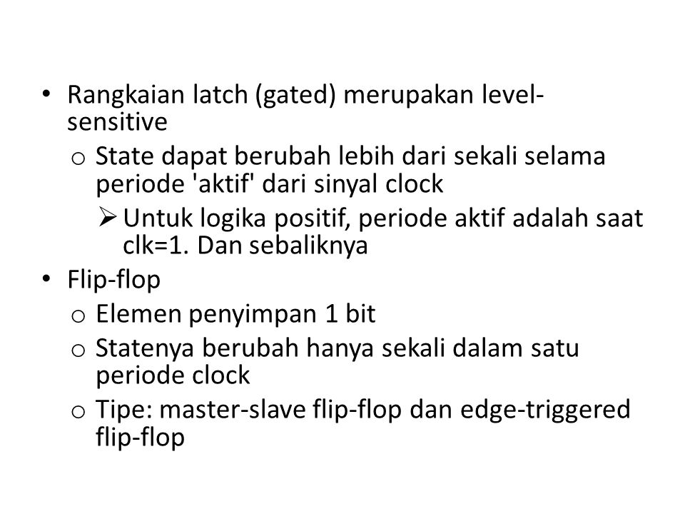 Rangkaian latch (gated) merupakan level-sensitive