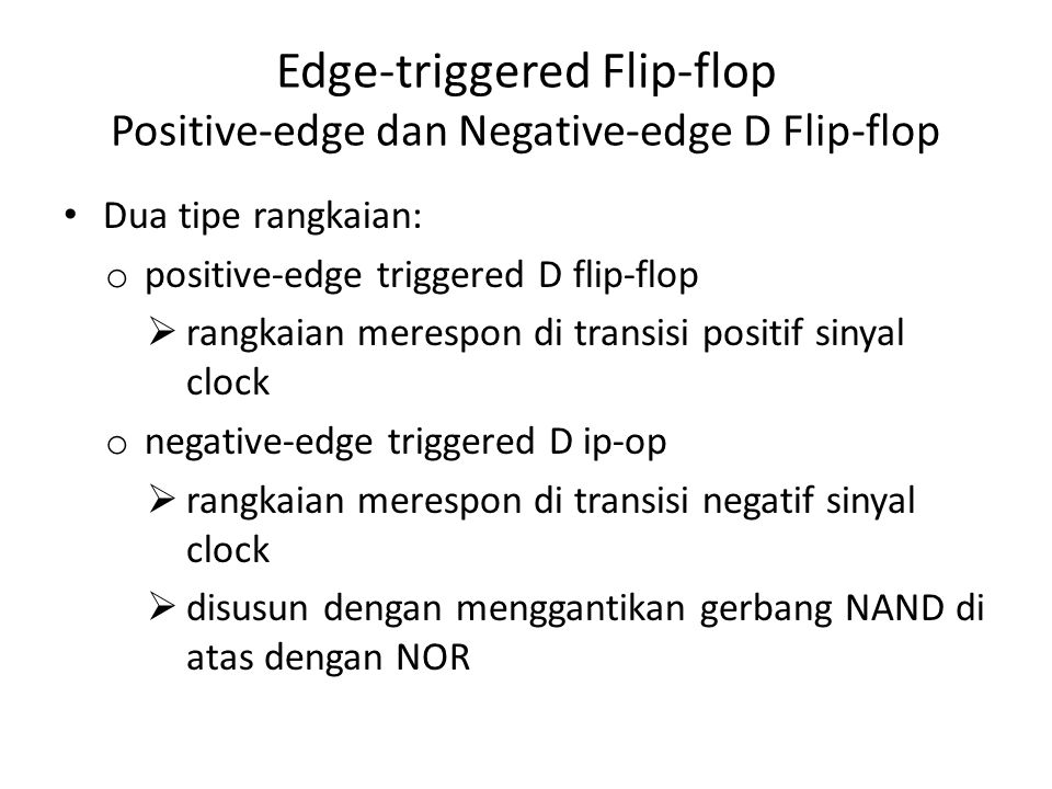 Edge-triggered Flip-flop Positive-edge dan Negative-edge D Flip-flop
