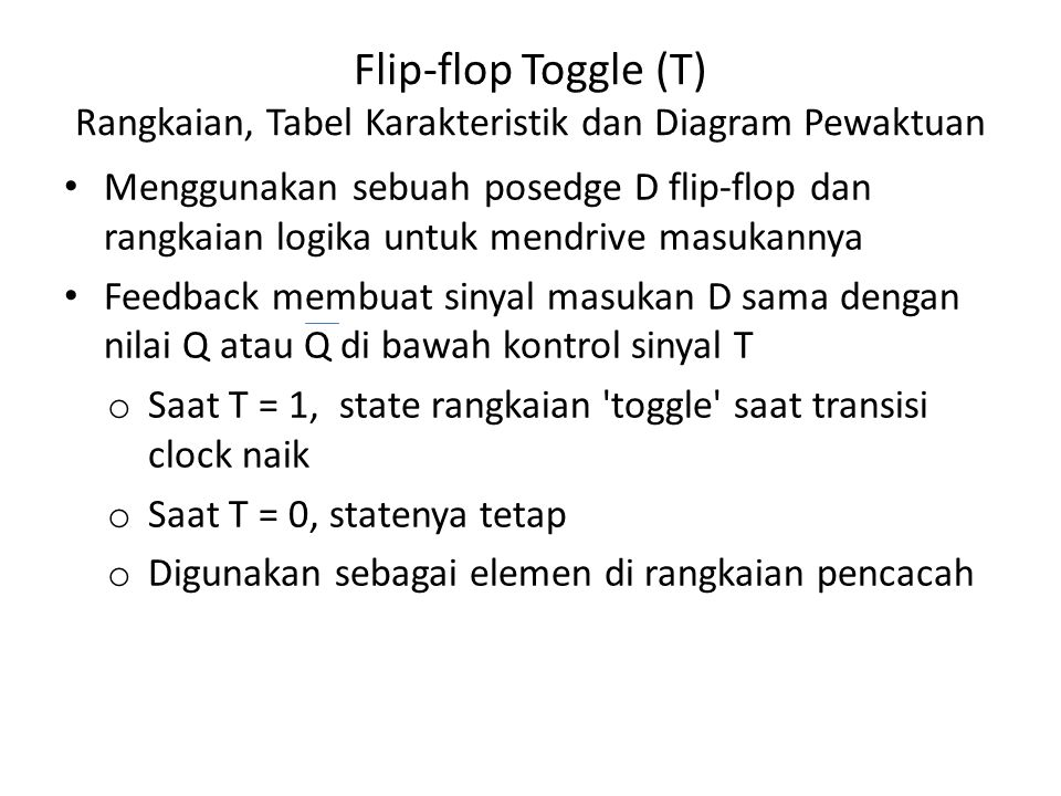 Flip-flop Toggle (T) Rangkaian, Tabel Karakteristik dan Diagram Pewaktuan