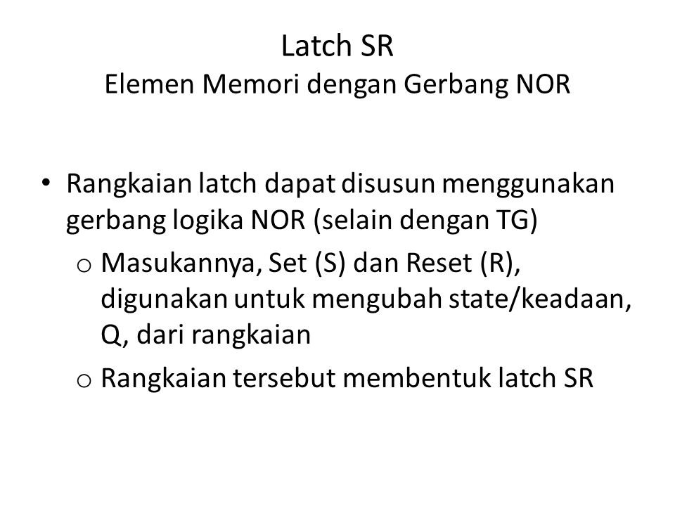 Latch SR Elemen Memori dengan Gerbang NOR