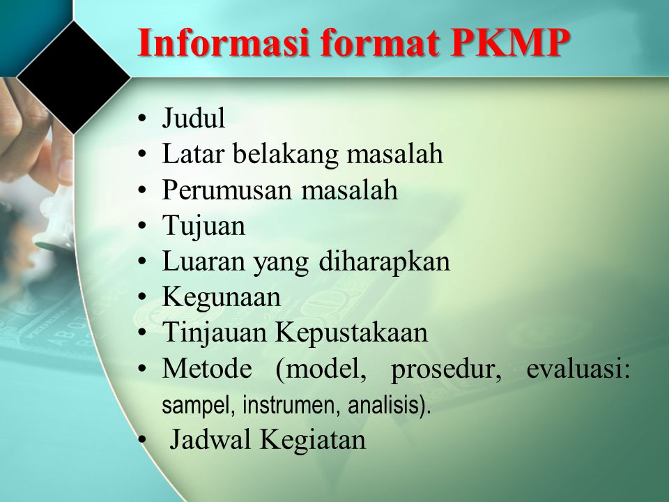 Informasi format PKMP Judul Latar belakang masalah Perumusan masalah