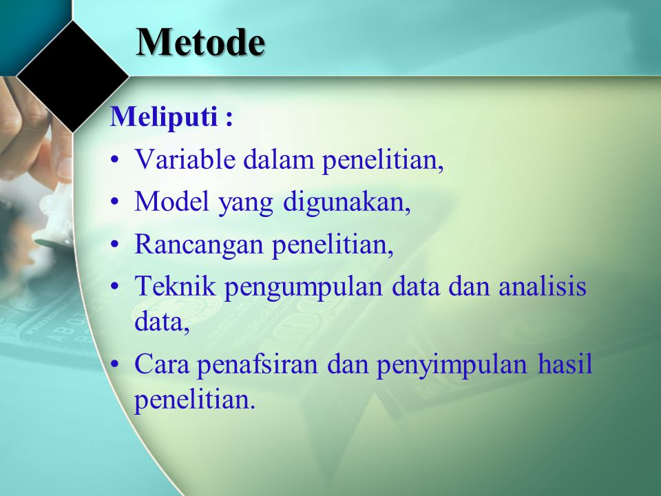 Metode Meliputi : Variable dalam penelitian, Model yang digunakan,