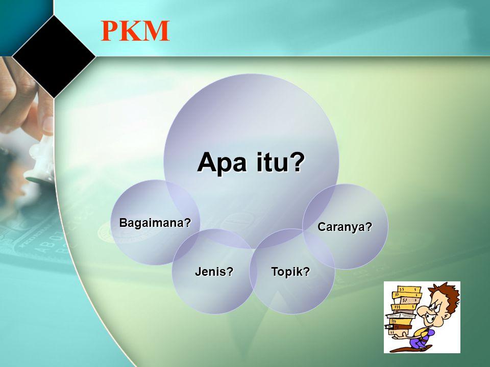 PKM Apa itu Bagaimana Caranya Jenis Topik