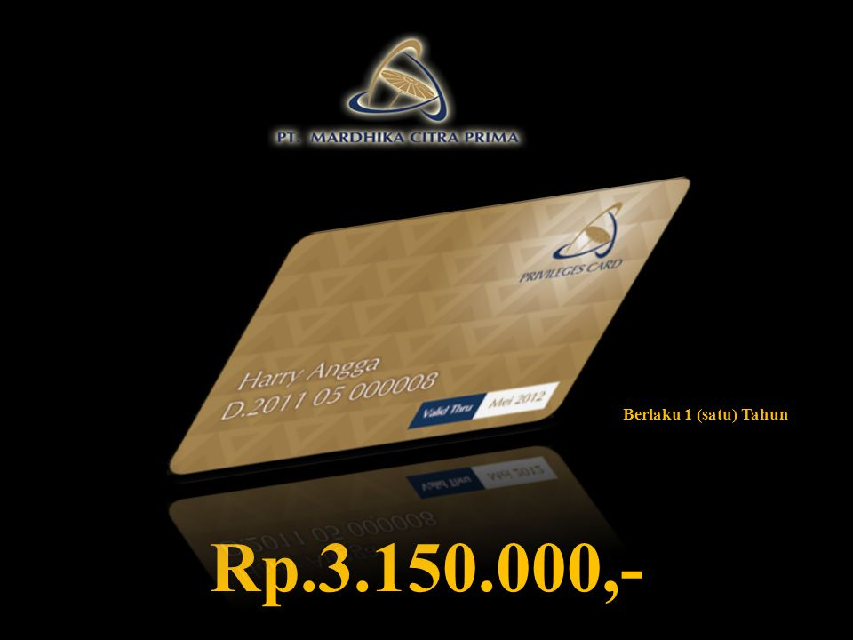 Berlaku 1 (satu) Tahun Privilege Card Rp.3.150.000,-