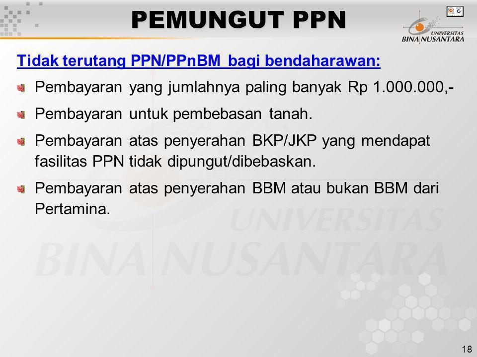 PEMUNGUT PPN Tidak terutang PPN/PPnBM bagi bendaharawan: