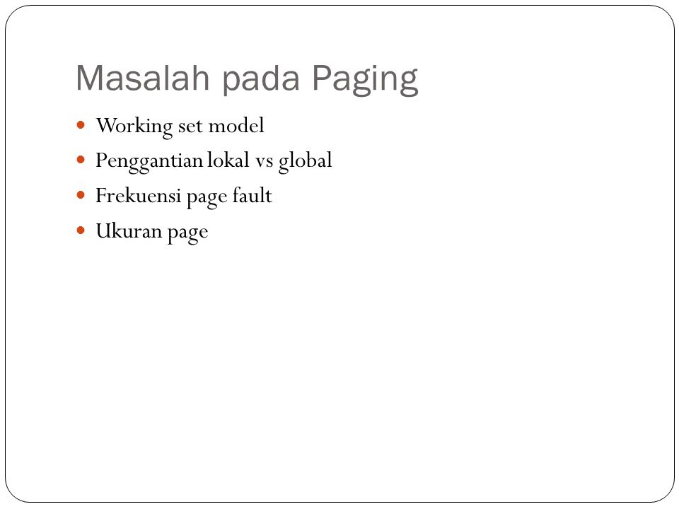 Masalah pada Paging Working set model Penggantian lokal vs global