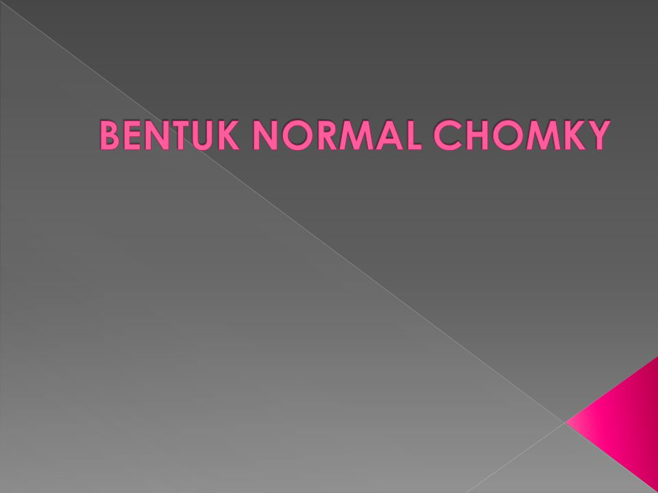 BENTUK NORMAL CHOMKY
