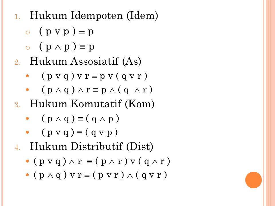 Hukum Idempoten (Idem) ( p v p )  p ( p  p )  p