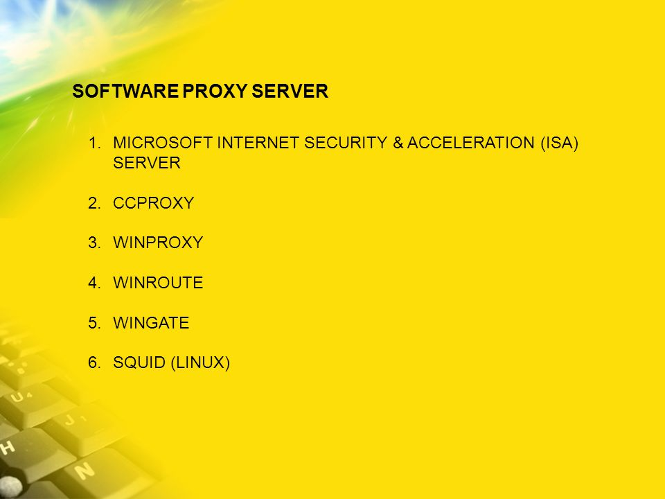 SOFTWARE PROXY SERVER MICROSOFT INTERNET SECURITY & ACCELERATION (ISA) SERVER. CCPROXY. WINPROXY.
