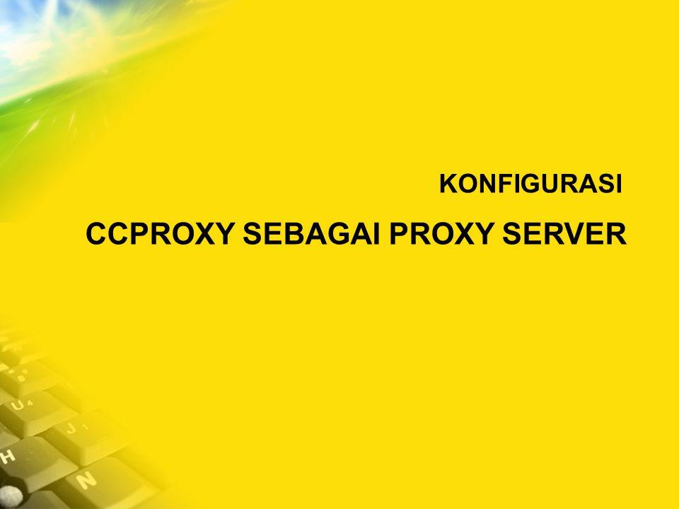 CCPROXY SEBAGAI PROXY SERVER