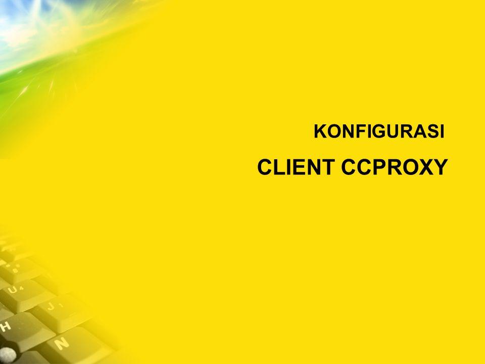 KONFIGURASI CLIENT CCPROXY