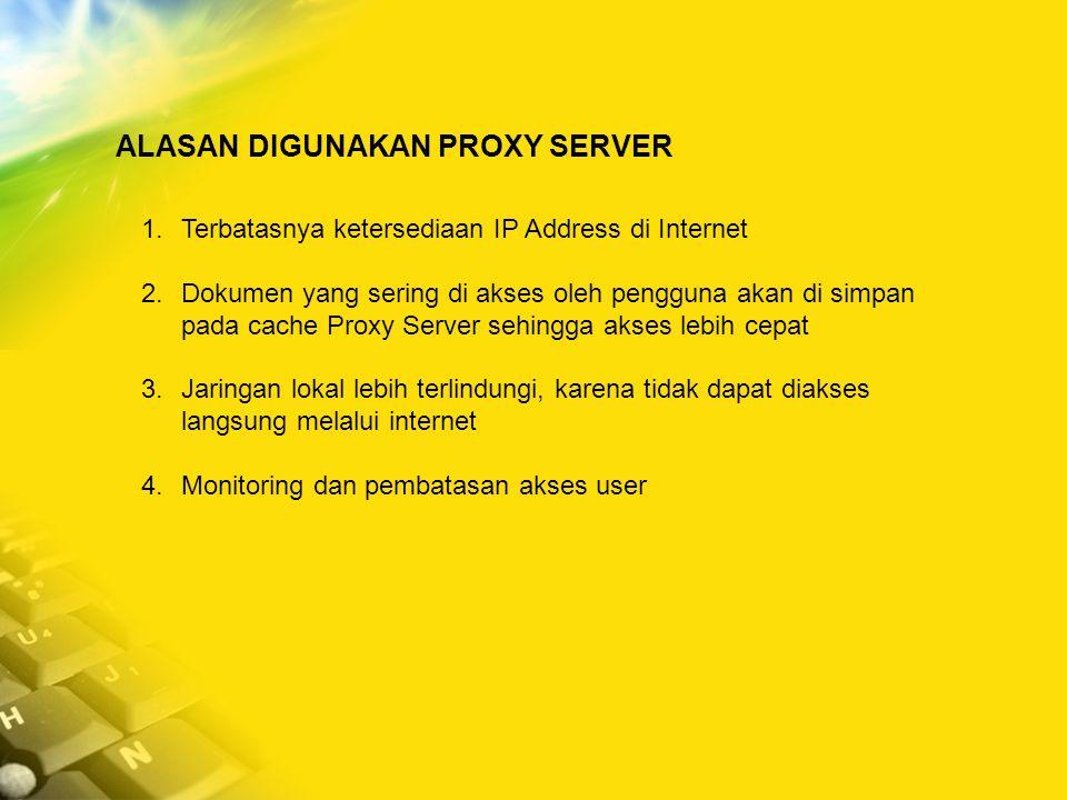 ALASAN DIGUNAKAN PROXY SERVER