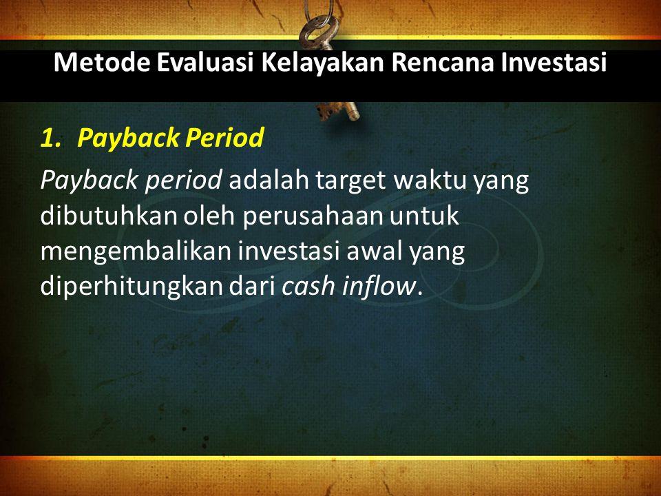 Metode Evaluasi Kelayakan Rencana Investasi