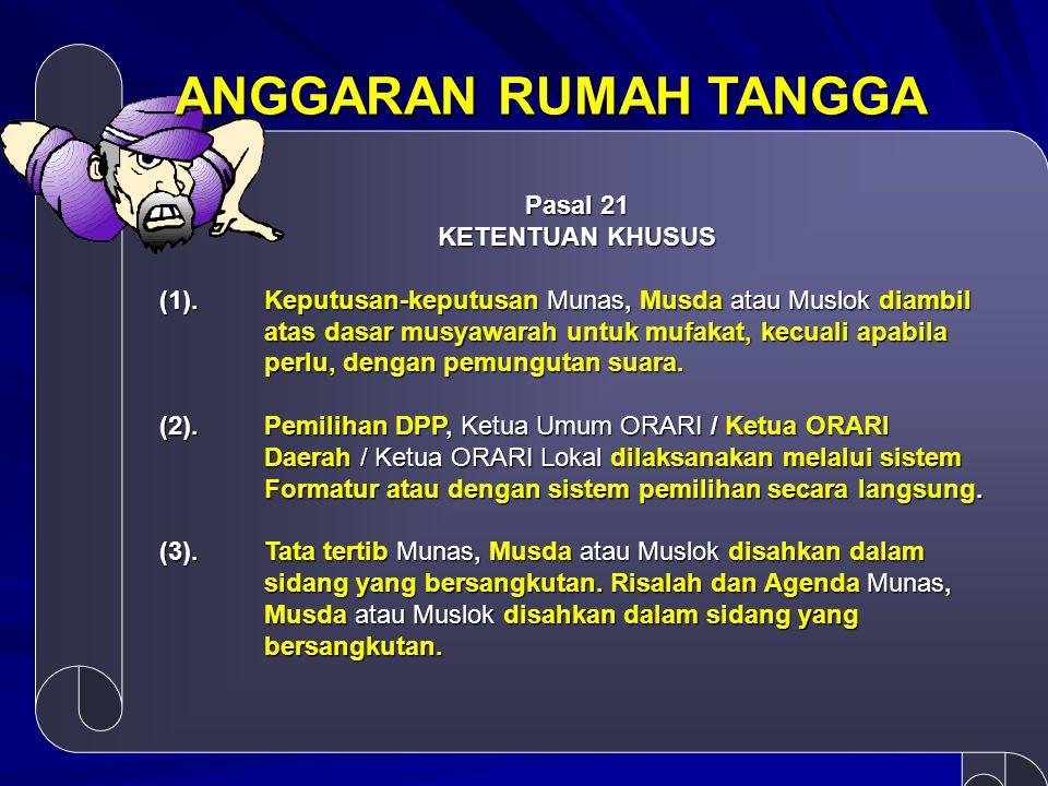 ANGGARAN RUMAH TANGGA Pasal 21 KETENTUAN KHUSUS