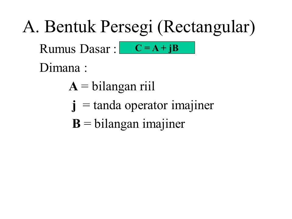 A. Bentuk Persegi (Rectangular)