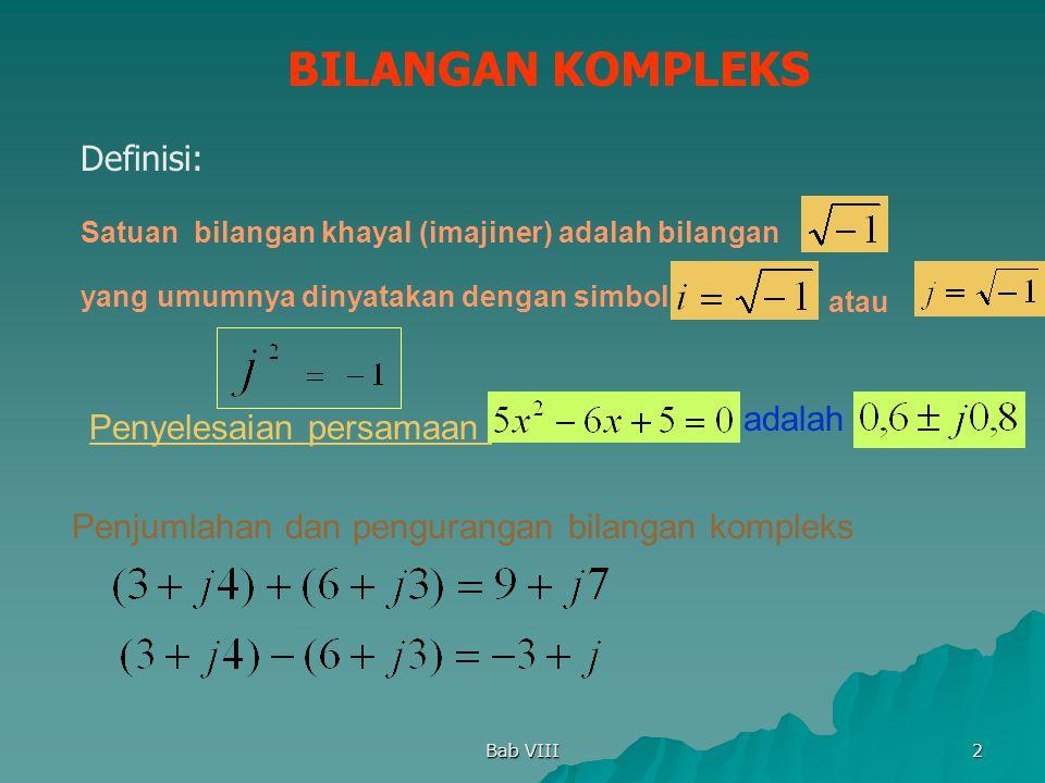 BILANGAN KOMPLEKS Definisi: adalah Penyelesaian persamaan