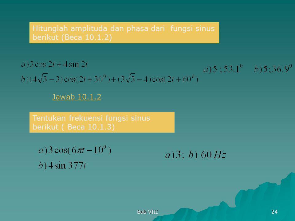 Hitunglah amplituda dan phasa dari fungsi sinus berikut (Beca 10.1.2)