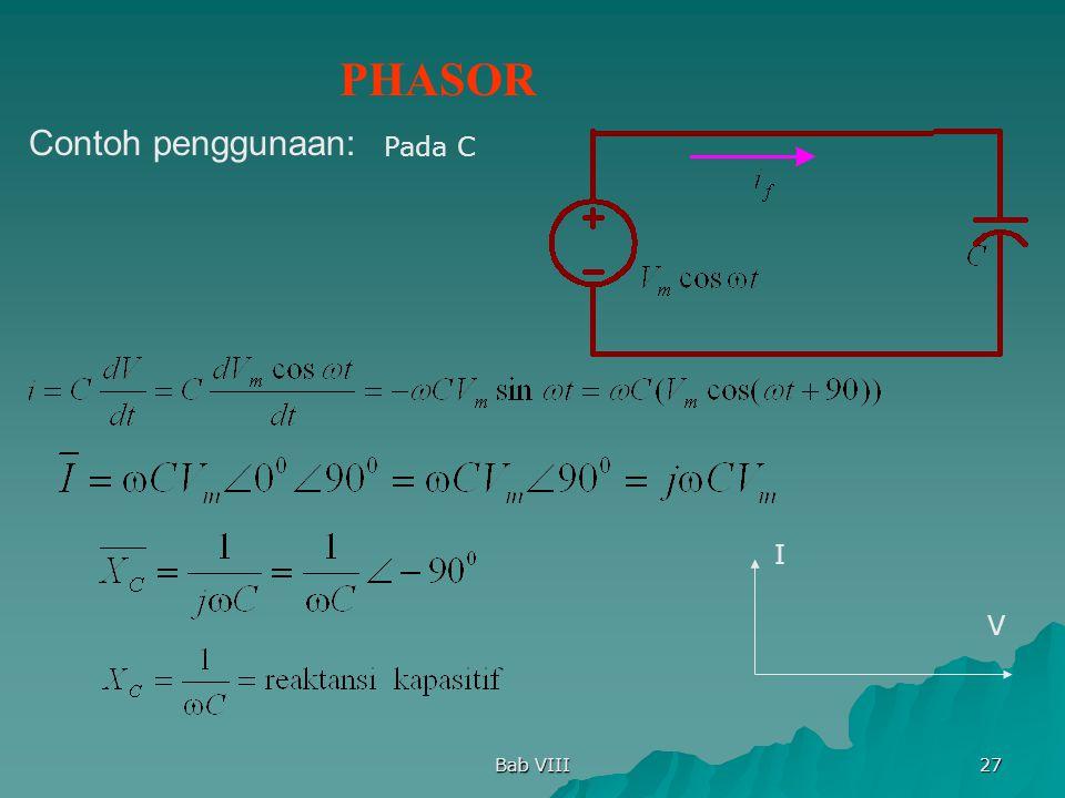 PHASOR Contoh penggunaan: Pada C I V Bab VIII