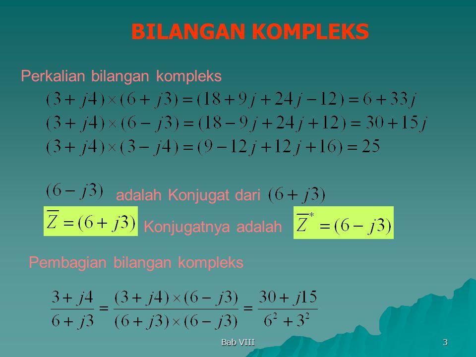 BILANGAN KOMPLEKS Perkalian bilangan kompleks adalah Konjugat dari