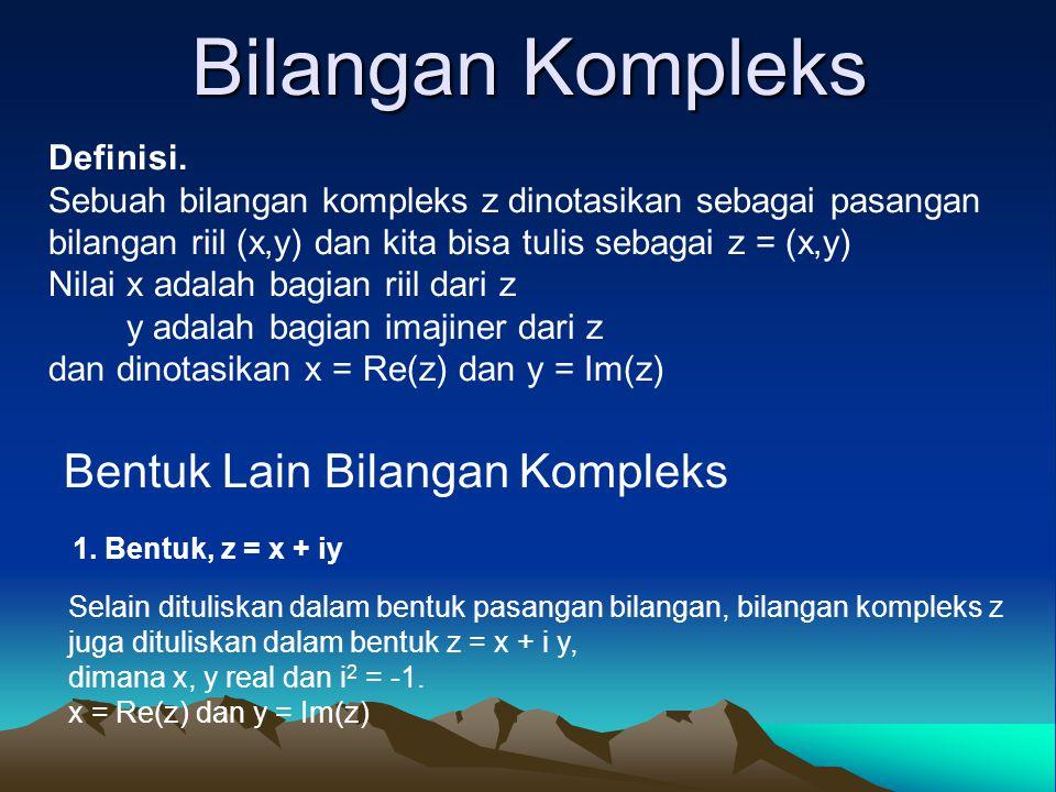 Bilangan Kompleks Bentuk Lain Bilangan Kompleks Definisi.