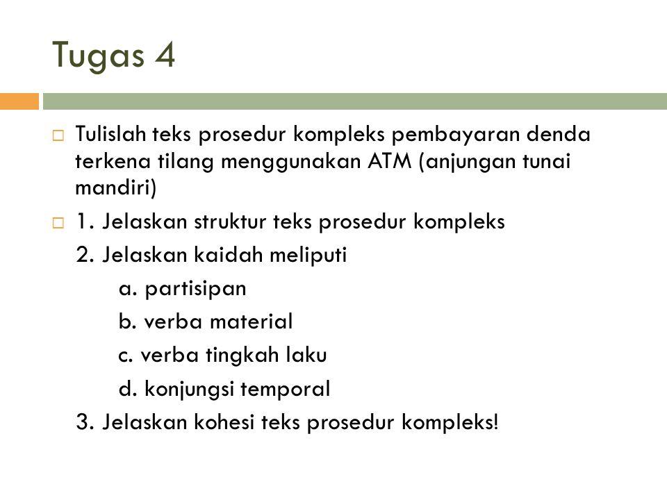 Tugas 4 Tulislah teks prosedur kompleks pembayaran denda terkena tilang menggunakan ATM (anjungan tunai mandiri)