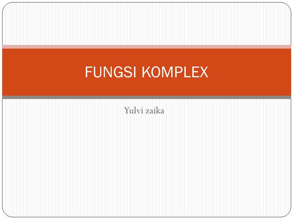 FUNGSI KOMPLEX Yulvi zaika