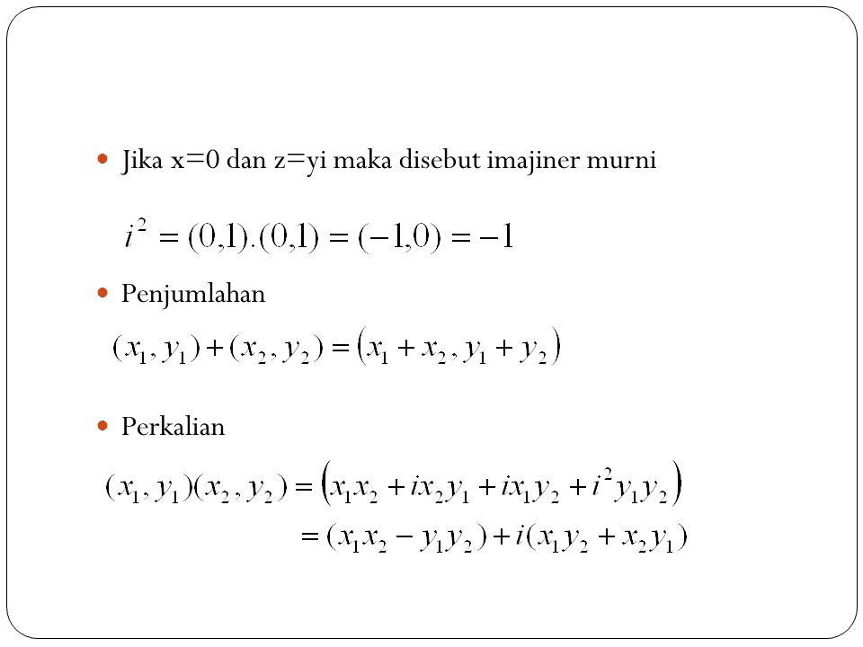 Jika x=0 dan z=yi maka disebut imajiner murni