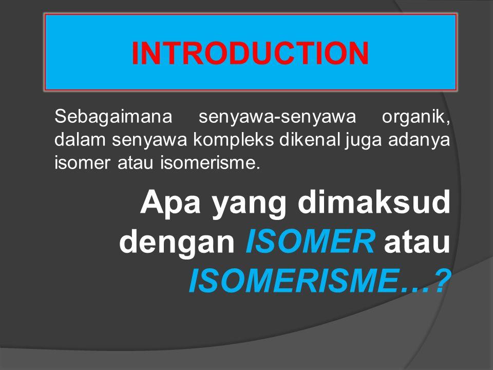 Apa yang dimaksud dengan ISOMER atau ISOMERISME…