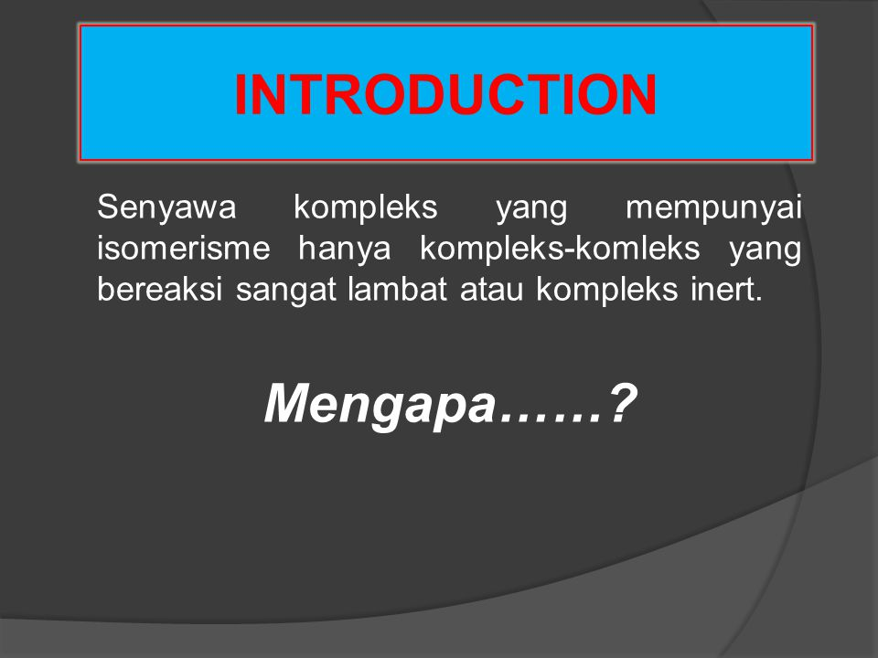INTRODUCTION Mengapa……