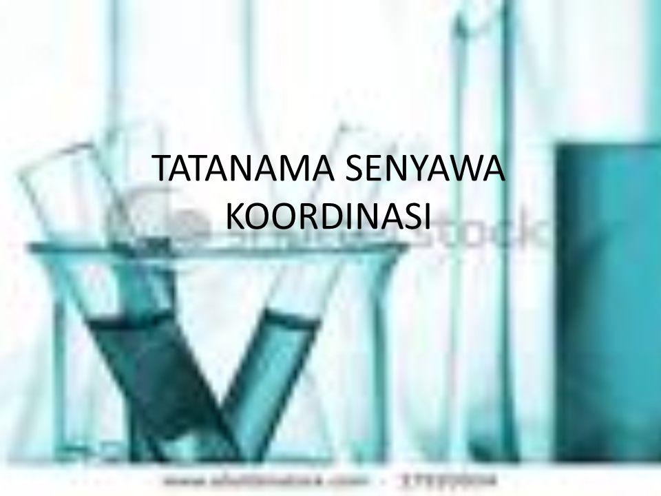 TATANAMA SENYAWA KOORDINASI
