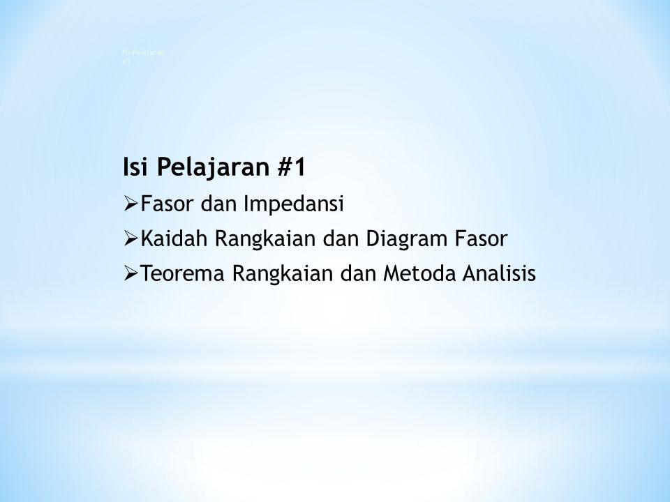 Isi Pelajaran #1 Fasor dan Impedansi